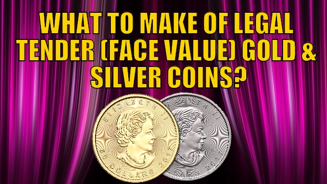 Face value gold and silver coins