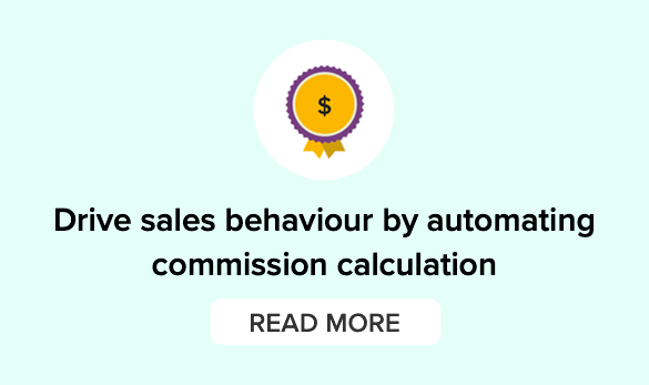 Drive sales behavior by automating commission calculation. Learn more