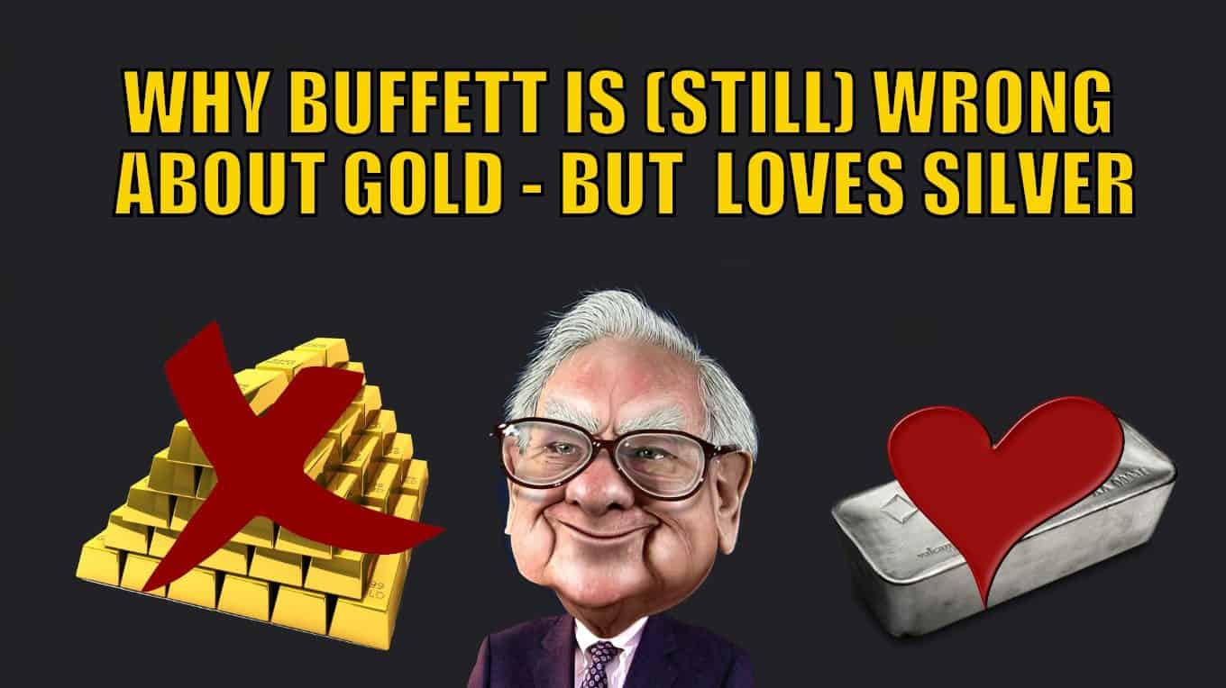 Why Buffett is (Still) Wrong About Gold (Even Though He Just Bought a Miner) - But How He Loves Silver