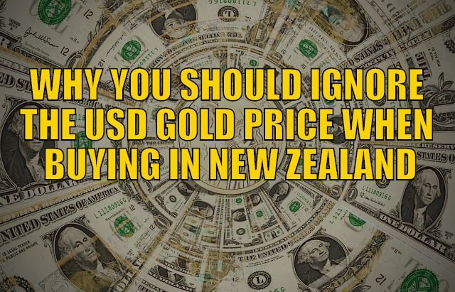 Why You Should Ignore the USD Gold Price When Buying Gold in New Zealand