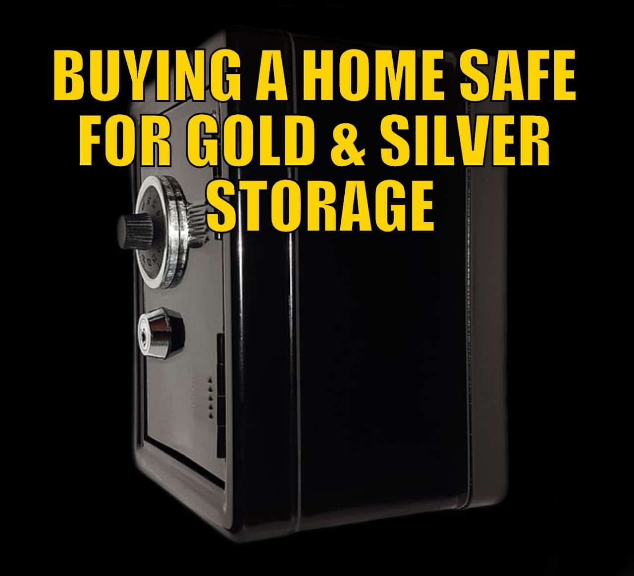 Buying a Home Safe for Gold Silver Storage
