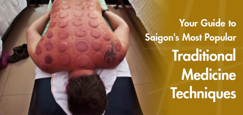 The-Most-Popular-Traditional-Medicine-Techniques-in-Saigon