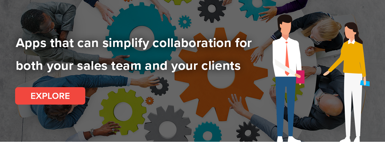 Apps that can simplify collaboration for both your sales team and your clients