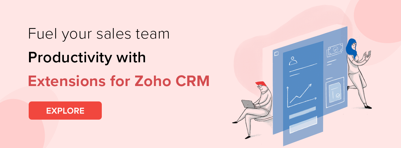 Fuel your sales team productivity with extensions for Zoho CRM. Explore all extensions.