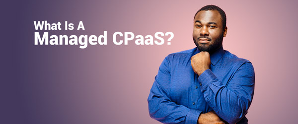 Managed CPaaS