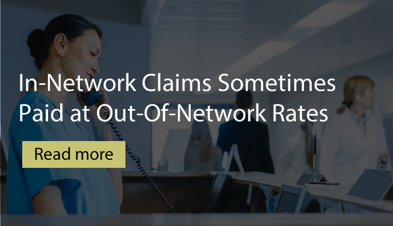 In-Network Claims  Sometimes Paid at Out-of-Network Rates