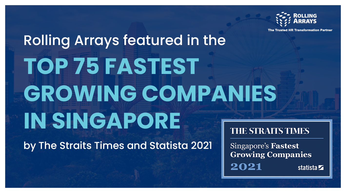 The Straits Times and Germany-based global research firm Statista has accoladed Rolling Arrays Consulting as one of the Fastest Growing Companies in Singapore.