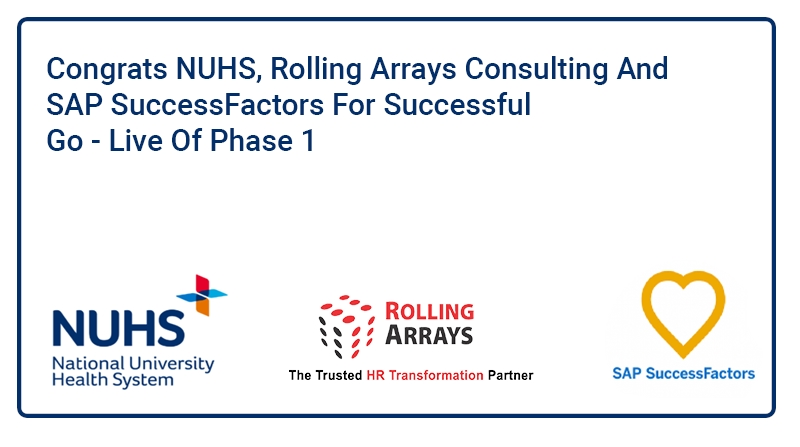 NUHS and Rolling Arrays Consulting Phase 1 Go-Live