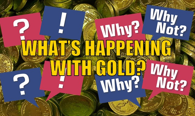 Whats happening with Gold?