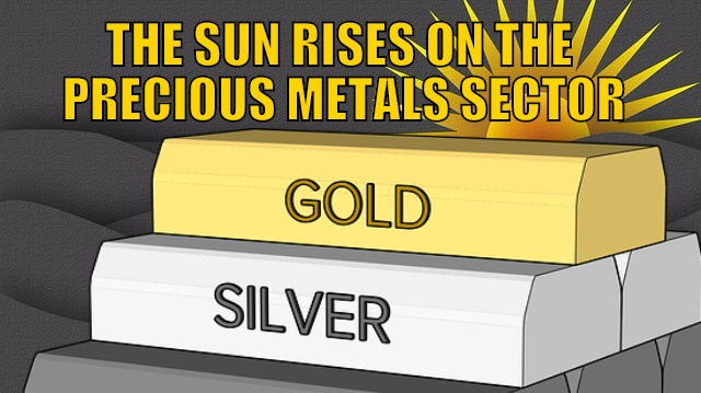 Sun Rises On Precious Metals Sector