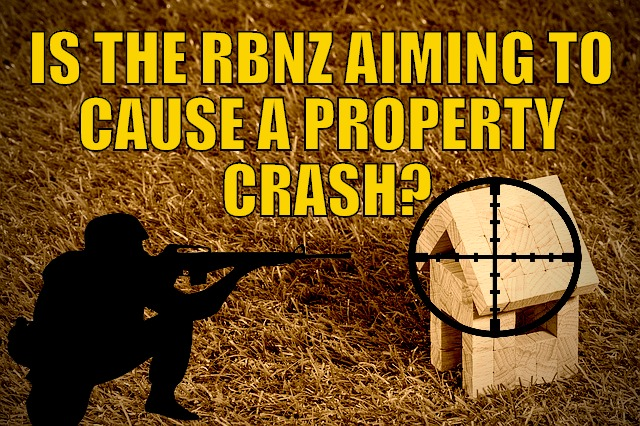 Is the RBNZ Aiming to Cause a Property Crash?